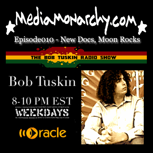 On 'The Bob Tuskin Show': Episode010 - New Docs, Moon Rocks