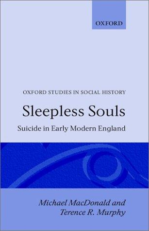 Sleepless Souls: Suicide in Early Modern England (Oxford Studies in Social History), MacDonald, Michael; Murphy, Terence R.