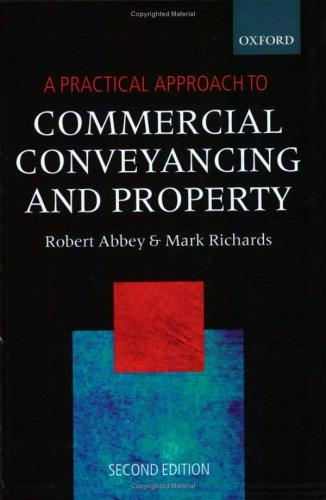 A practical approach to commercial conveyancing & property