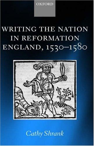 Download Writing the nation in Reformation England, 1530-1580