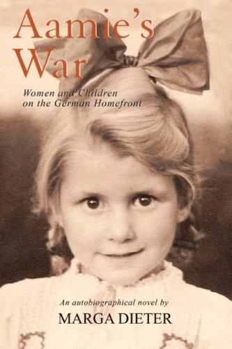 Image for Aamie's War: Women and Children on the German Homefront