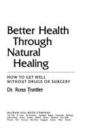 Download Better health through natural healing