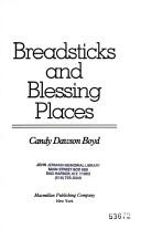 Breadsticks and Blessing Places