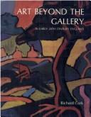 Art beyond the gallery in early 20th century England by Richard Cork