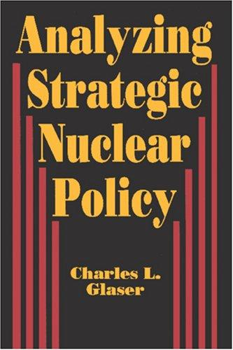 Download Analyzing strategic nuclear policy