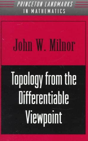 Topology from the differentiable viewpoint
