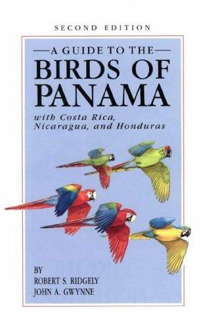 A Guide to the Birds of Panama, with Costa Rica, Nicaragua, and Honduras, Ridgely, Robert S.; John A. Gwynne Jr.