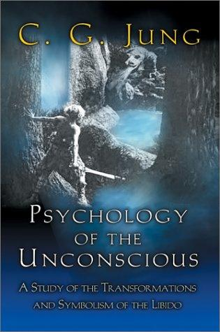 Download Psychology of the unconscious : a study of the transformations and symbolisms of the libido : a contribution to the history of the evolution of thought