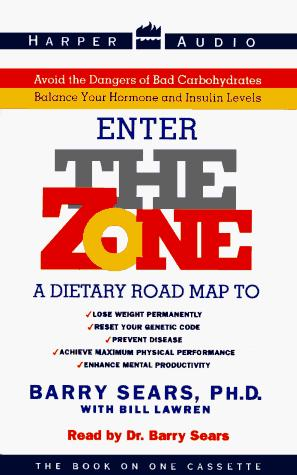The Zone : A Dietary Road Map to Lose Weight Permanently : Reset Your Genetic Code : Prevent Disease