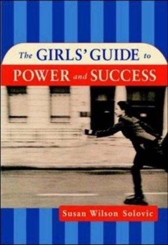 Download The Girls' Guide to Power and Success