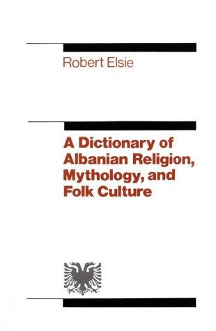 The Dictionary of Albanian Religion, Mythology and Folk Culture