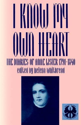 I know my own heart by Anne Lister