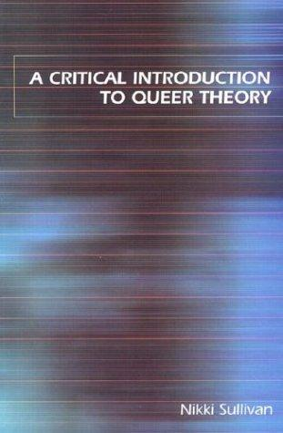 Download A Critical Introduction to Queer Theory