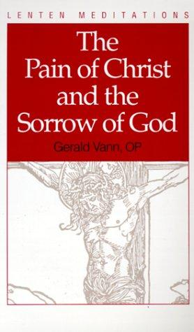 Download The Pain of Christ and the Sorrow of God