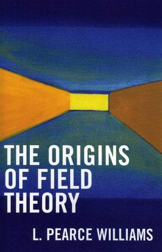 Download The origins of field theory