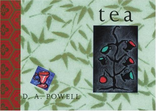 Tea by D. A. Powell
