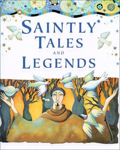 Saintly tales and legends by Lois Rock