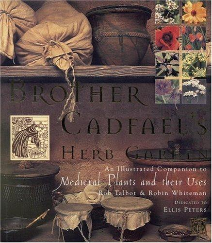Image for Brother Cadfael's Herb Garden: An Illustrated Companion to Medieval Plants and Their Uses