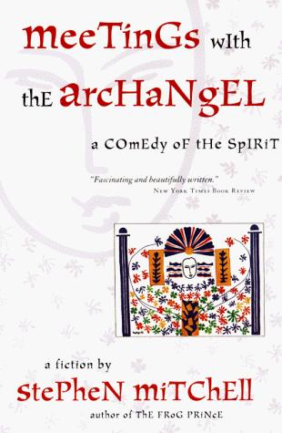 Meetings with the Archangel by Stephen Mitchell