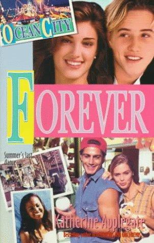 Forever (Ocean City, No 11) by Katherine A. Applegate