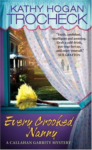 Every Crooked Nanny (Callahan Garrity Mysteries)