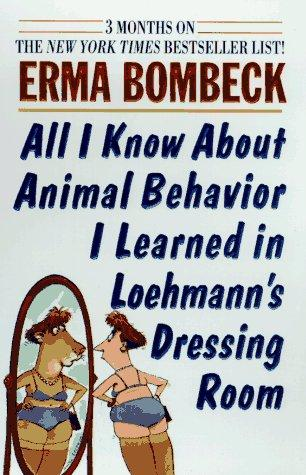 All I Know About Animal Behaviori Learned in Loehmann's Dressing Room