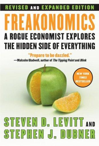 Freakonomics [Revised and Expanded] by Steven D. Levitt, Stephen J. Dubner