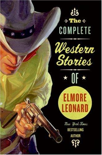 Download The Complete Western Stories of Elmore Leonard