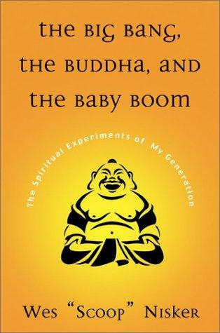 Big Bang, The Buddha, and the Baby Boom