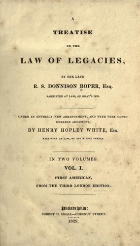A treatise on the law of legacies