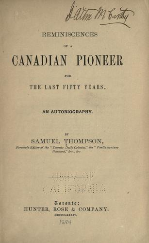 Reminiscences of a Canadian pioneer for the last fifty years.