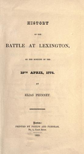 History of the battle at Lexington, on the morning of the 19th April, 1775.