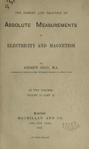 Download Theory and practice of absolute measurements in electricity and magnetism.