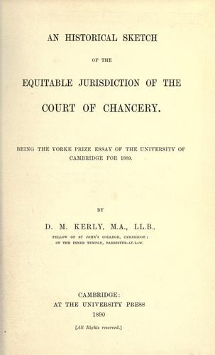 Download An historical sketch of the equitable jurisdiction of the Court of chancery.