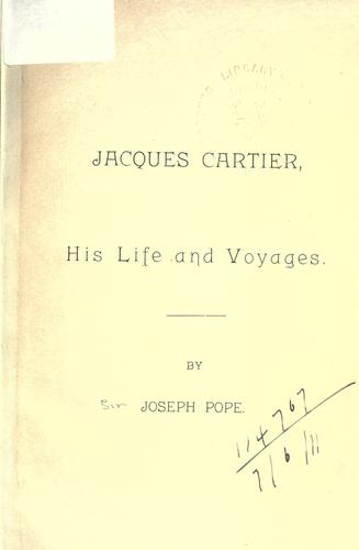 Jacques Cartier, his life and voyages