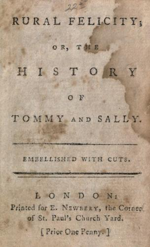 Rural felicity, or, The history of Tommy and Sally.