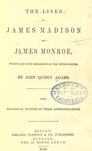 The lives of James Madison and James Monroe, fourth and fifth presidents of the United States.