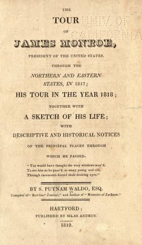 Download The tour of James Monroe, president of the United States, through the northern and eastern states, in 1817