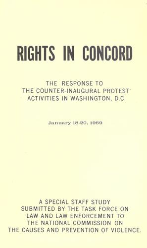 Rights in concord: the response to the counter-inaugural protest activities in Washington, D.C., January 18-20, 1969