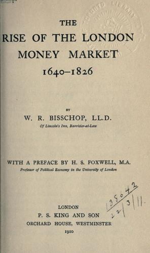 Download The rise of the London money market 1640-1826