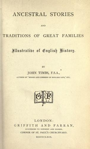 Download Ancestral stories and traditions of great families illustrative of English history.