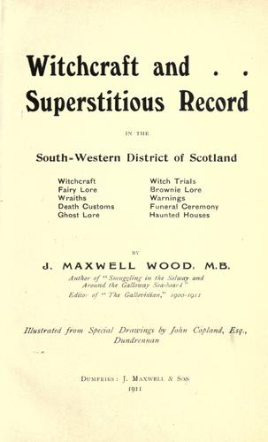Witchcraft and . . superstitious record in the south-western district of Scotland