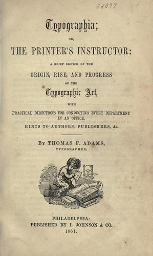 Typographia; or, The printer's instructor