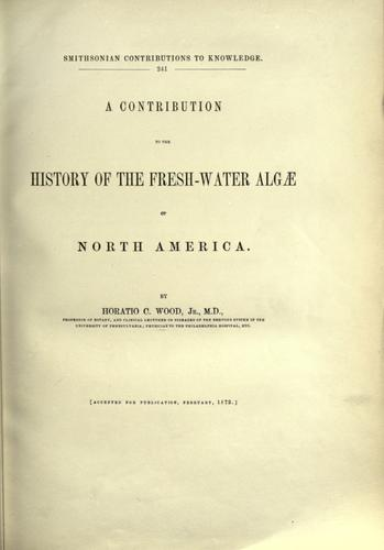 A contribution to the history of the fresh-water algae of North America.