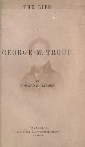 Download The life of George M. Troup.