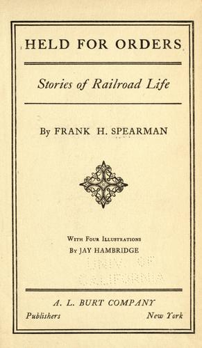 Held For Orders by Frank H. Spearman
