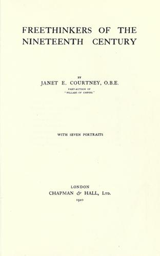 Freethinkers of the nineteenth century by Janet Elizabeth Hogarth Courtney