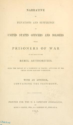 Download Narrative of privations and sufferings of United States officers and soldiers while prisoners of war in the hands of the Rebel authorities