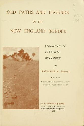 Download Old paths and legends of the New England border