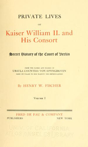 Private lives of Kaiser William II, and his Consort